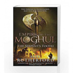Empire of the Moghul: The Serpent's Tooth by Alex Rutherford Book-9781472217073