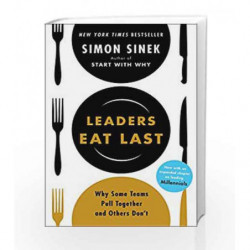Leaders Eat Last: Why Some Teams Pull Together and Others Don't by Simon Sinek Book-