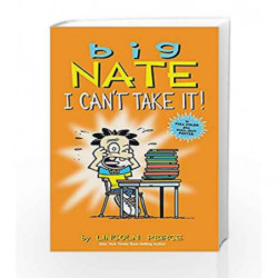 Big Nate: I Can't Take It! by Lincoln Peirce Book-9781449429379