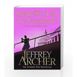 Shall We Tell the President? by Jeffrey Archer Book-9781447221845