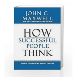 How Successful People Think: Change Your Thinking, Change Your Life by John C. Maxwell Book-9789350098769