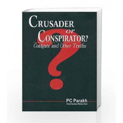 Crusader or Conspirator? Coalgate and Other Truths by PARAKH P.C. Book-9788170494874