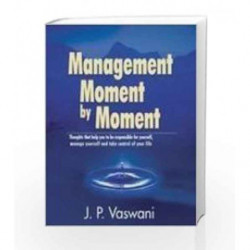Management Moment By Moment by VASWANI J.P. Book-9788187662754