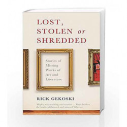 Lost, Stolen or Shredded: Stories of Missing Works of Art and Literature by NA Book-9781846684920