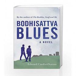 Bodhisattva Blues by Edward Canfor-Dumas Book-9781846044298