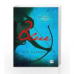BLUE: TALES OF REDDUMONE, THE TWO-FACED by Sharan M.R. Book-9789351362838