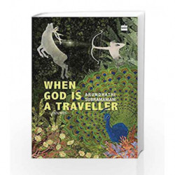 When God Is a Traveller by Arundhathi Subramaniam Book-9789351363019
