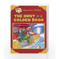 Geronimo Stilton - The Hunt for the Golden Book by Geronimo Stilton Book-9789351032168