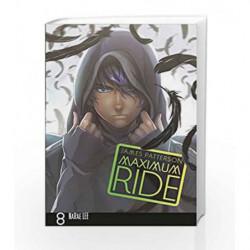 Maximum Ride: Manga Volume 8 (Maximum Ride Manga Edition) by James Patterson Book-9780099538479