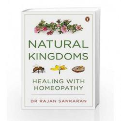 Natural Kingdoms: Healing with Homeopathy by Dr Rajan Sankaran Book-9780143422419