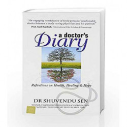 A Doctor's Diary: Health, Healing and Hope by Dr. Shuvendu Sen Book-9789384038175