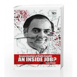 AN INSIDE JOB: Assassination of Rajiv Gandhi by FARAZ AHMAD Book-