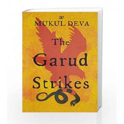 The Garud Strikes: 1 by Mukul Deva Book-9789384030544