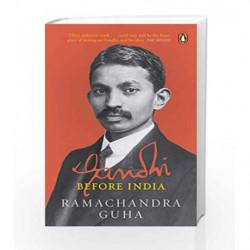 Gandhi Before India by Ramachandra Guha Book-9780143423416