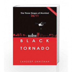 Black Tornado: The Three Sieges of Mumbai 26/11 by Unnithan, Sandeep Book-9789350296011