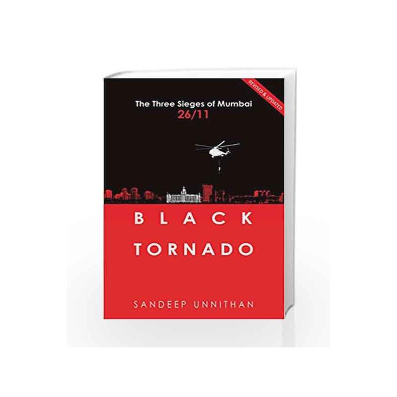 Black Tornado: The Three Sieges of Mumbai 26/11 by Unnithan, Sandeep Book-9789350296011