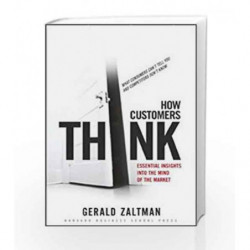 How Customers Think: Essential Insights into the Mind of the Market by GERALD ZALTMAN Book-9781578518265