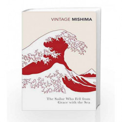 The Sailor who Fell from Grace with the Sea (Vintage Classics) by Yukio Mishima Book-9780099284796