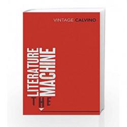 The Literature Machine: Essays (Vintage Classics) by Italo Calvino Book-9780099430858