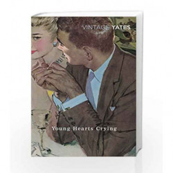Young Hearts Crying (Vintage Classics) by Richard Yates Book-9780099518648