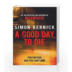A Good Day To Die (Dennis Milne) by Simon Kernick Book-9780552157384