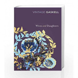 Wives and Daughters (Vintage Classics) by Elizabeth Gaskell Book-9780099540724