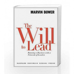 Will to Lead: Running a Business with a Network of Leaders by Marvin Bower Book-9780875847580