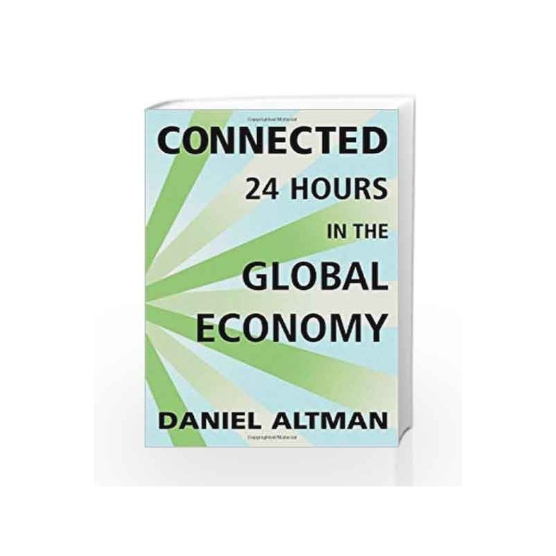 Connected: 24 Hours in the Global Economy by Daniel Altman Book-9780312428099