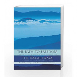 The Path To Freedom: Freedom in Exile and Ancient Wisdom, Modern World by Lama, Dalai Book-9780349115818