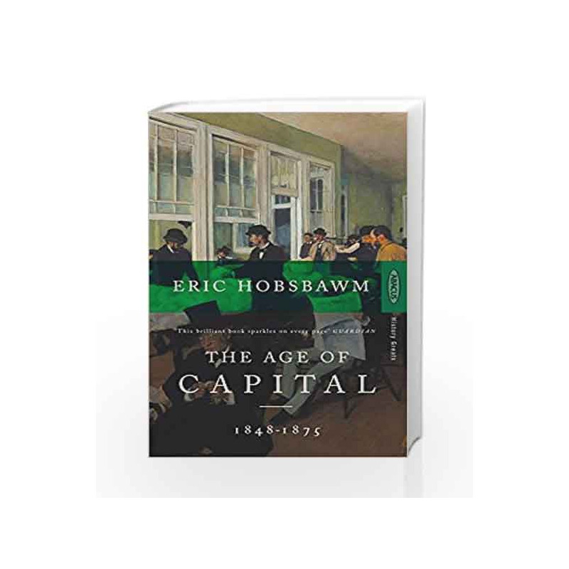 The Age Of Capital: 1848-1875 by Hobsbawm, Eric Book-9780349104805