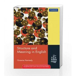 Structure and Meaning in English: A Guide for Teachers, 1e by Kennedy Book-9788131755242