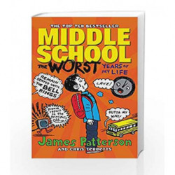 Middle School: The Worst Years of My Life: (Middle School 1) by James Patterson Book-9780099596783