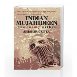 Indian Mujahideen by Shishir Gupta Book-9789350099605