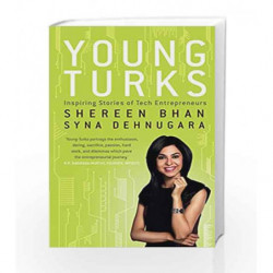 Young Turks: Inspiring Stories of Tech Entrepreneurs by Shereen Bhan and Syna Denuhgara Book-9788184005950