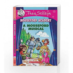 Thea Stilton Mouseford Academy #6: A Mouseford Musical by Thea Stilton Book-9789351036876