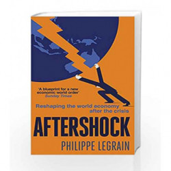 Aftershock: Reshaping the World Economy after the Crisis by Philippe Legrain Book-9780349122755