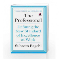 Professional: Defining the New standard of Excellence at Work by Subroto Bagchi Book-9780670085958