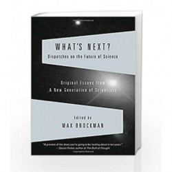 What's Next: Dispatches on the Future of Science by Max Brockman Book-9780307389312