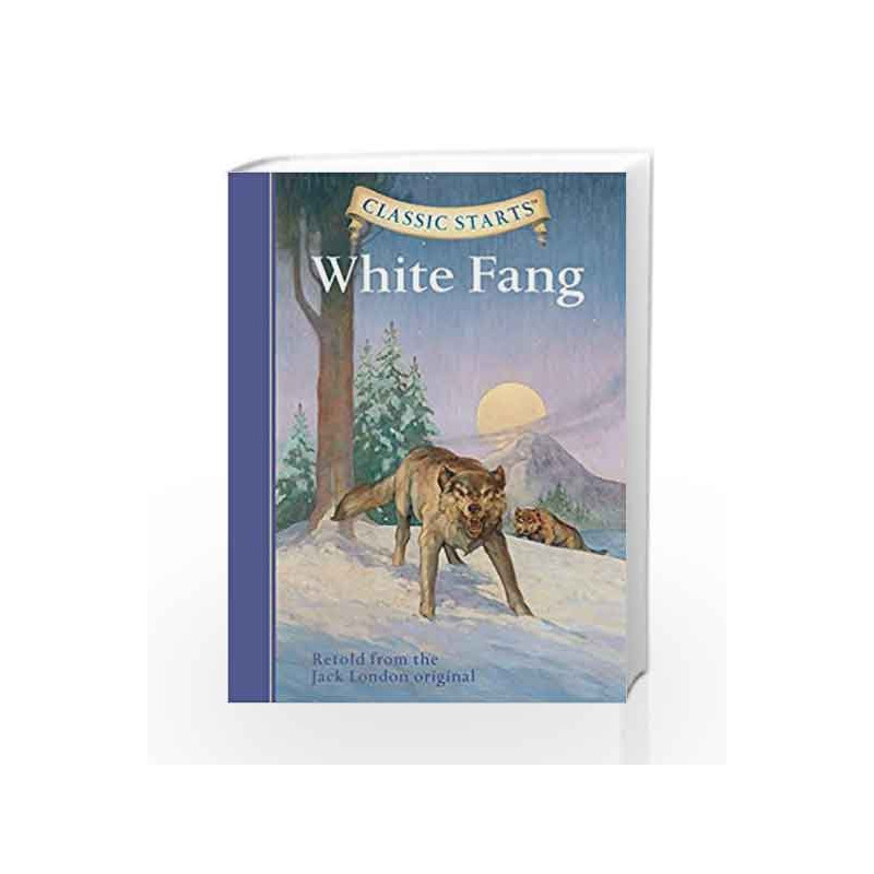 White Fang (Classic Starts) by Jack London Book-9781402725005