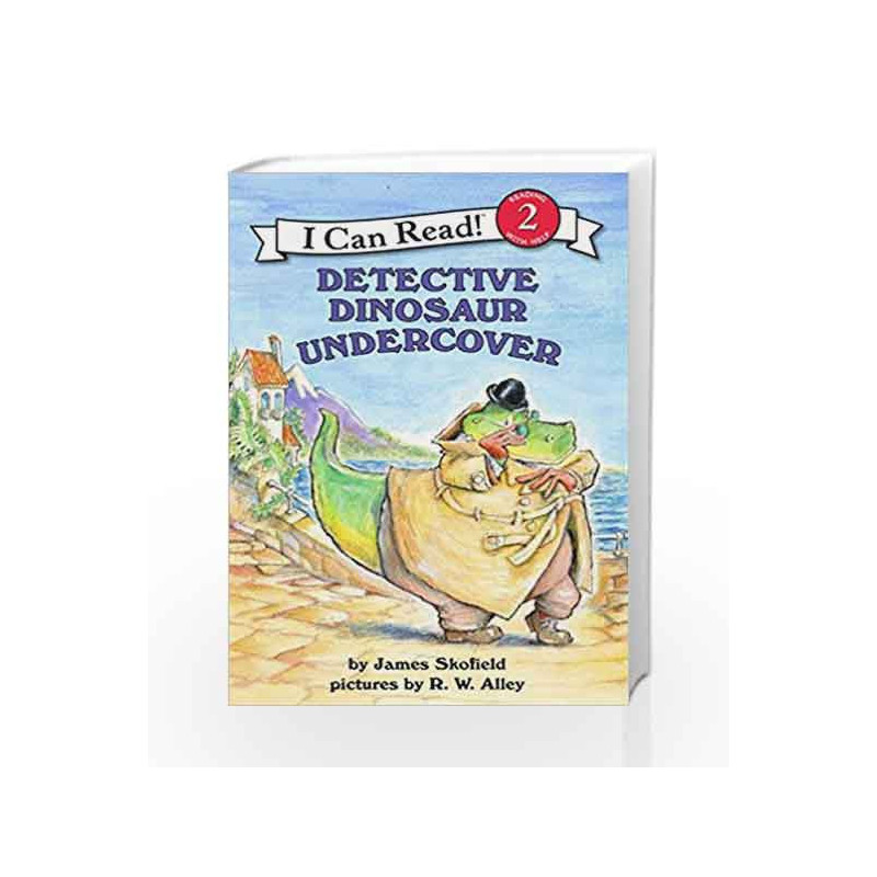 Detective Dinosaur Undercover (I Can Read Level 2) by James Skofield-Buy  Online Detective Dinosaur Undercover (I Can Read Level 2) Book at Best  Price