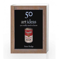 50 Art Ideas: You Really Need to Know (50 Ideas You Really Need to Know series) by Susie Hodge Book-9780857385024