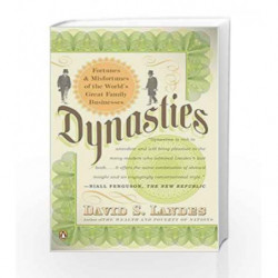Dynasties: Fortunes and Misfortunes of the World's Great Family Businesses by David S. Landes Book-9780143112471