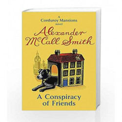 A Conspiracy Of Friends: Series 3 (Corduroy Mansions) by Alexander McCall Smith Book-9780349123851