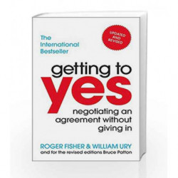 Getting to Yes: Negotiating an agreement without giving in by Roger Fisher Book-9781847940933