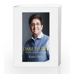 Dare to Do! for the New Generation by Bedi, Kiran Book-9789381431436