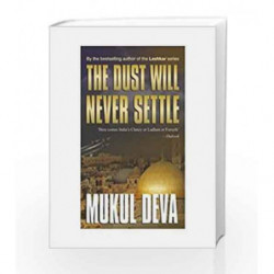 The Dust Will Never Settle by Mukul Deva Book-9789350293317