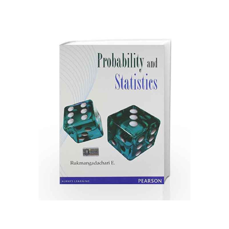 Probability and Statistics by E  Rukmangadachari-Buy Online Probability and  Statistics Book at Best Price in India:9788131761366:Madrasshoppe com