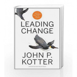 Leading Change, with a New Preface by the Author by KOTTER JOHN P. Book-9781422186435