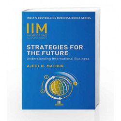 IIMA - Strategies for Future: Understanding International Business by Mathur, Ajeet N Book-9788184000191