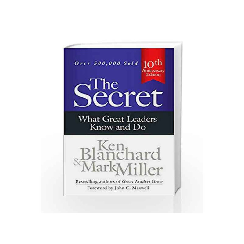 The Secret: What Great Leaders Know and Do by Mark Miller Book-9781626563247
